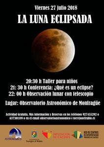 """EL OBSERVATORIO ASTRONÓMICO DE MONFRAGÜE CELEBRA LA ACTIVIDAD """"LA LUNA ECLIPSADA"""" EL VIERNES 27 DE JULIO"""